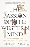 The Passion of the Western Mind: Understanding the Ideas That Have Shaped Our World View (184595162X) by Tarnas, Richard