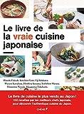 Le livre de la vraie cuisine japonaise...