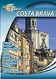 Cities of the World Costa Brava Spain [DVD] [2012] [NTSC]