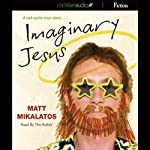Imaginary Jesus | Matt Mikalatos