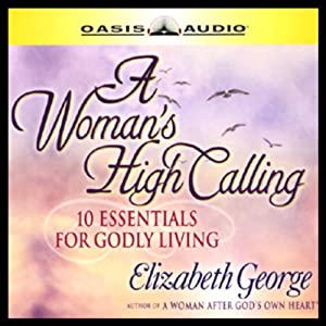 A Woman's High Calling Audiobook