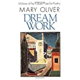 Dream Work ~ Mary Oliver