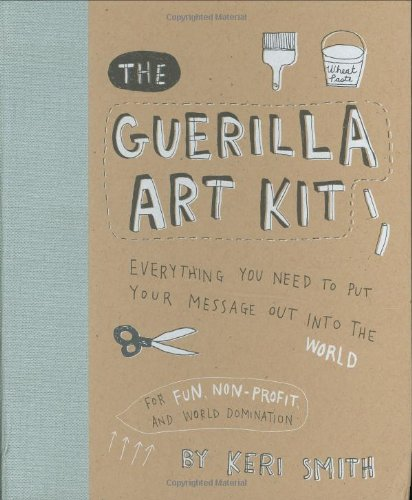 The Guerilla Art Kit [Spiral-bound]