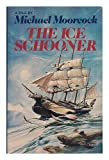 The Ice Schooner: A Tale (0060130067) by Moorcock, Michael