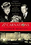 img - for 17 Carnations: The Royals, the Nazis and the Biggest Cover-Up in History book / textbook / text book