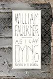William Faulkner As I Lay Dying (Modern Library)