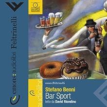 Bar Sport (       UNABRIDGED) by Stefano Benni Narrated by David Riondino