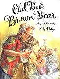 Old Bob's Brown Bear (0374356122) by Daly, Niki