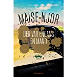 Der var engang en mand [There Was Once a Man] | Maise Njor
