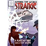 Keeping the World Strange:  A Planetary Guide