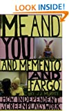"Me and You and ""Memento"" and ""Fargo"": How Independent Screenplays Work"