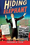 img - for Hiding the Elephant: How Magicians Invented the Impossible and Learned to Disappear book / textbook / text book