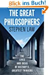 The Great Philosophers: The Lives and...