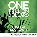 One Trillion Dollars Audiobook by Andreas Eschbach Narrated by Adam Verner