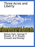 img - for Three Acres and Liberty book / textbook / text book