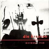 Die Kreuzen / October File