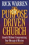 The Purpose Driven(r) Church: Growth...