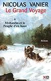 echange, troc Nicolas Vanier - Le grand voyage : Mohawks et le peuple d'en haut