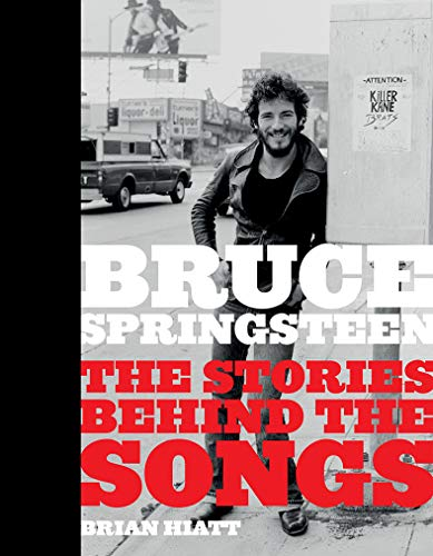 Bruce Springsteen The Stories Behind the Songs [Hiatt, Brian] (Tapa Dura)
