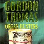 Organ Hunters: A David Morton Novel, Book 4 | Gordon Thomas