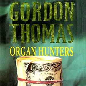 Organ Hunters: A David Morton Novel, Book 4 | [Gordon Thomas]