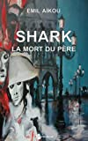 Acheter le livre Shark: La mort du Pre