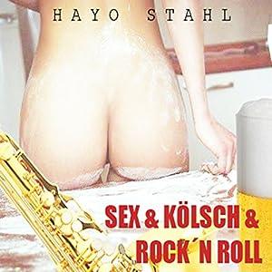Sex & Kölsch & Rock'n Roll Hörbuch
