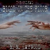Blood on the Floor | [R. R. Haywood]