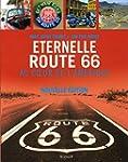 �ternelle Route 66: Au coeur de l'Am�...