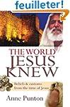 The World Jesus Knew: Beliefs & C...