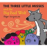 The Three Little Misses and the Big Bad Wolf (Mr. Men & Little Miss Magic)