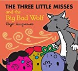 Roger Hargreaves The Three Little Miss and the Big Bad Wolf (Mr. Men & Little Miss Magic)