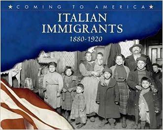 Italian Immigrants: 1880-1920 (Coming to America)