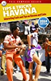 img - for Havana Tips and Tricks: Interesting Facts and Tips On Havana And Cuba book / textbook / text book