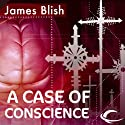 A Case of Conscience (       UNABRIDGED) by James Blish Narrated by Jay Snyder