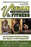 Vegan Bodybuilding & Fitness: The Com...