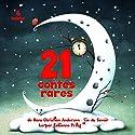 21 contes rares | Livre audio Auteur(s) : Hans Christian Andersen Narrateur(s) : Fabienne Prost