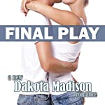 Final Play: Matchplay Series, Book 3 | Dakota Madison