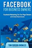 img - for Facebook for Business Owners: Facebook Marketing For Fan Page Owners and Small Businesses (Social Media Marketing) (Volume 2) 3rd edition by Corson-Knowles, Tom (2013) Paperback book / textbook / text book