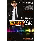 El libro de Euroclub: La historia del show musical que arrasa en la radio y el camino hasta convertirse en un...