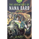 The Adventures of Nana Barb - Book One: Lost In Timeby John Auckland