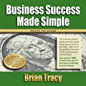 Business Success Made Simple (       UNABRIDGED) by Brian Tracy Narrated by Brian Tracy