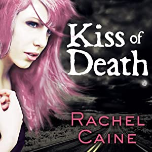 Kiss of Death: Morganville Vampires, Book 8 | [Rachel Caine]