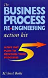 The Business Process Re-engineering Action Kit Michael Balle