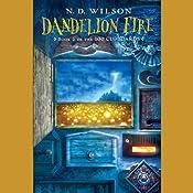 Dandelion Fire | [N. D. Wilson]