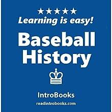 Baseball History | Livre audio Auteur(s) :  IntroBooks Narrateur(s) : Andrea Giordani