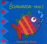 echange, troc Jeannette Rowe - Eclabousse-moi !