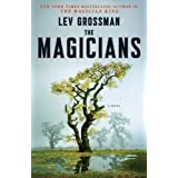 The Magicians: A Novel (Magicians Trilogy) ~ Lev Grossman