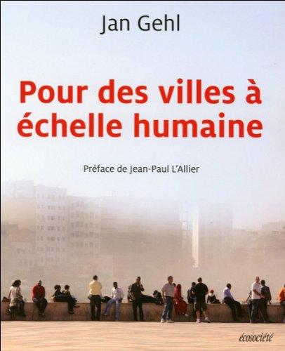 Pour des villes à echelle humaine - Jan Gehl