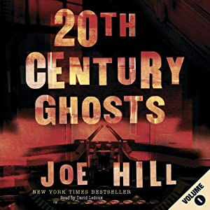 20th Century Ghosts, Volume 1 Audiobook